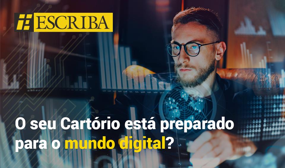 O seu Cartório está preparado para o mundo digital?